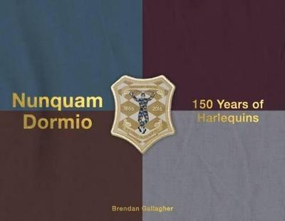 Nunquam Dormio: 150 Years of Harlequins (Hardback)