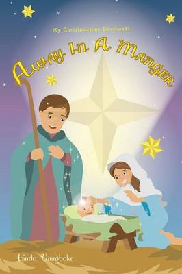 Away in a Manger - My Christmastime Devotional (Paperback)