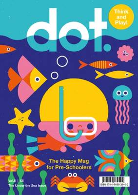 Dot Magazine: Volume 5: Under the Sea (Paperback)