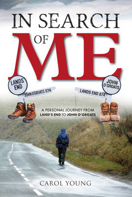 In search of me: A personal journey from Land's End to John O'Groats (Paperback)
