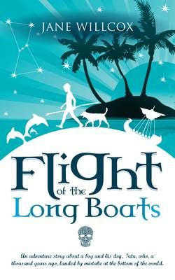 Flight of the Longboats: An Adventure Story About a Boy and His Dog, Tutu, Who, a Thousand Years Ago, Landed by Mistake at the Bottom of the World. (Paperback)