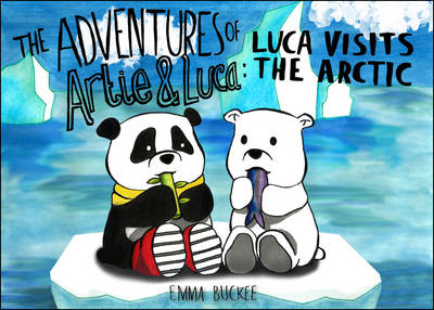 The Adventures of Artie and Luca: Luca Visits the Arctic (Paperback)