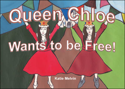 Queen Chloe Wants to be Free! (Paperback)