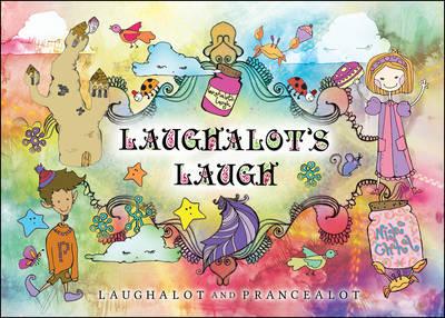 Laughalot's Laugh - Laughalot and Prancealot (Paperback)