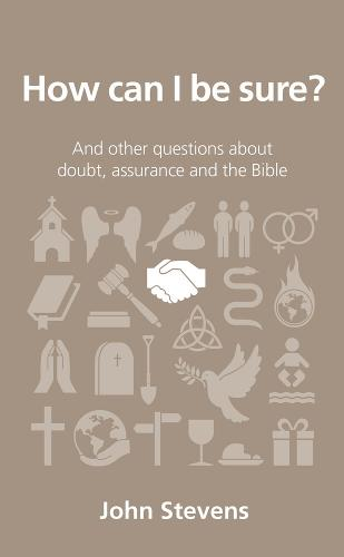 How can I be sure?: and other questions about doubt, assurance and the Bible - Questions Christians Ask (Paperback)