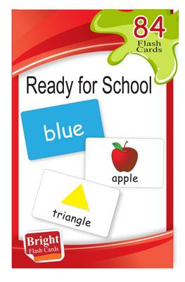 Ready for School (Bright Flash Cards) - Bright Flash Cards