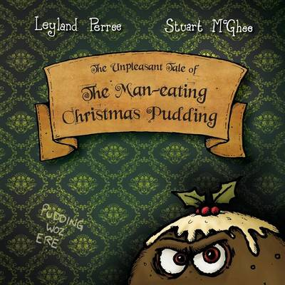 The Unpleasant Tale of the Man-eating Christmas Pudding (Paperback)