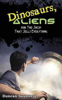Dinosaurs, Aliens & the Shop That Sells Everything (Paperback)