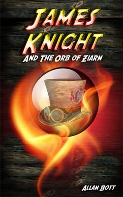 James Knight & the Orb of Ziarn - James Knight 1 (Paperback)