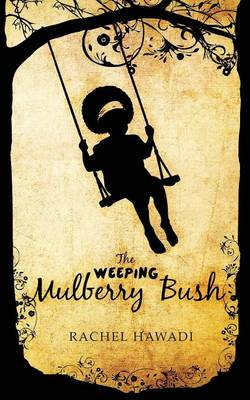 The Weeping Mulberry Bush (Paperback)