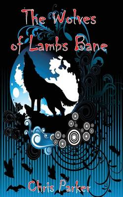 The Wolves of Lambs Bane (Paperback)