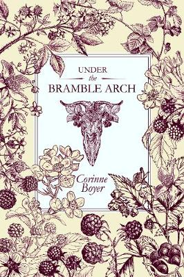 Under the Bramble Arch: A Folk Grimoire of Wayside Plant Lore and Practicum (Paperback)