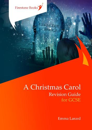 A Christmas Carol: Revision Guide for GCSE - Firestone Books' Revision Guides 3 (Paperback)