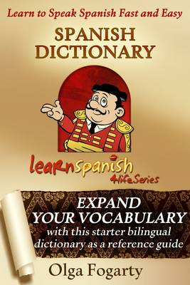 Spanish Dictionary - Learn Spanish 4 Life Series 2 (Paperback)