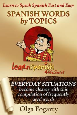 Spanish Words by Topics - Learn Spanish 4 Life Series 4 (Paperback)