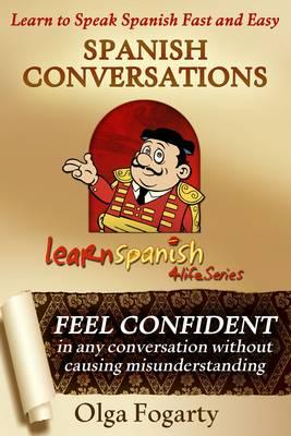 Spanish Conversations - Learn Spanish 4 Life Series 5 (Paperback)