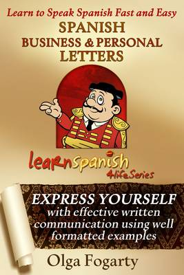 Spanish Business and Personal Letters - Learn Spanish 4 Life Series (Paperback)