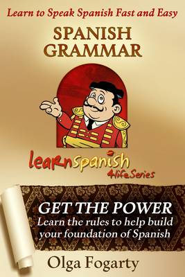 Spanish Grammar - Learn Spanish 4 Life Series 1 (Paperback)