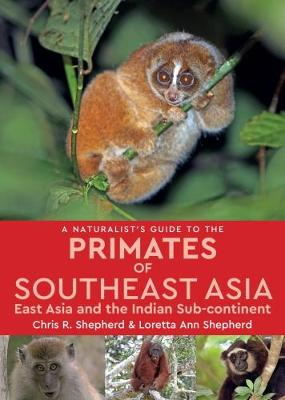 Naturalist's Guide to the Primates of SE Asia (Paperback)