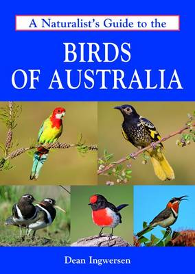 A Naturalist's Guide to the Birds of Australia - Naturalist's Guides (Paperback)