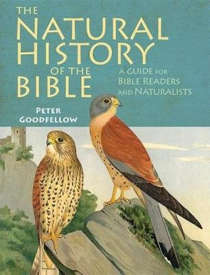 The Natural History of the Bible: A Guide for Bible Readers and Naturalists (Hardback)