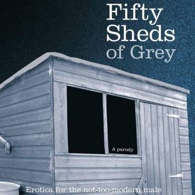 Fifty Sheds of Grey: A Parody (CD-Audio)