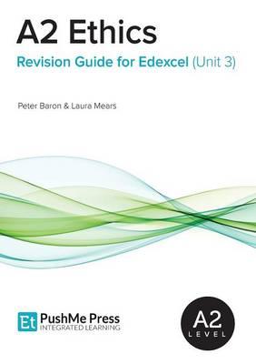 A2 Ethics Revision Guide for Edexcel (Unit 3) (Paperback)