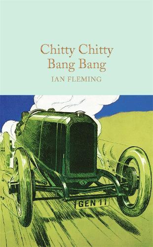 Chitty Chitty Bang Bang - Macmillan Collector's Library (Hardback)
