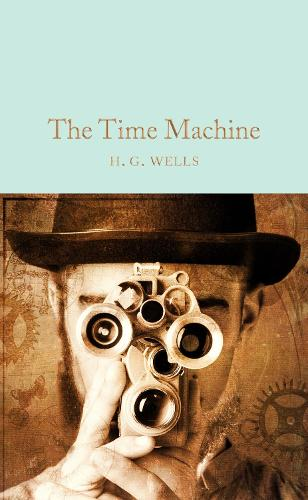 The Time Machine - Macmillan Collector's Library (Hardback)