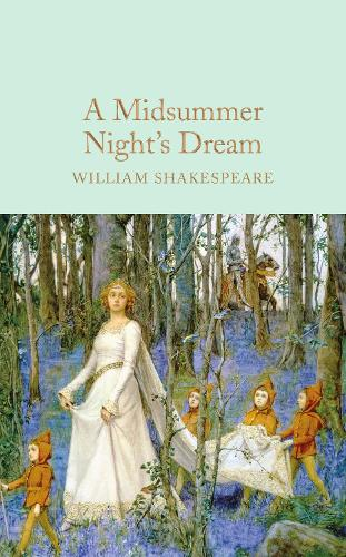 A Midsummer Night's Dream - Macmillan Collector's Library (Hardback)