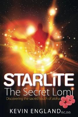 Starlite - The Secret Lomi: Discovering the sacred touch of aloha (Paperback)