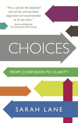 Choices: From confusion to clarity (Paperback)