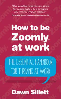 How to be Zoomly at work: The essential handbook for thriving at work (Paperback)