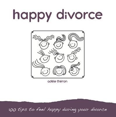 Happy Divorce: 100 Tips to Feel Happy During Your Divorce (Paperback)