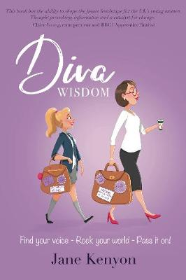 DIVA WISDOM: Find your voice; rock your world and pass it on! (Paperback)