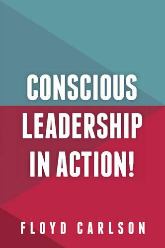 Conscious Leadership in Action! (Paperback)