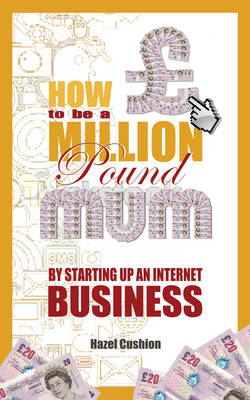 How To Be a Million Pound Mum: By Setting Up An Internet Business - How to Be A Million Pound Mum 2 (Paperback)