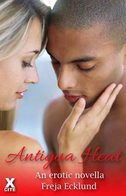 Antigua Heat: An Erotic Novella (Paperback)