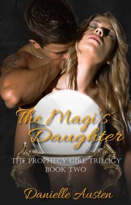 The Magi's Daughter: Book Two in The Prophecy Girl Trilogy (Paperback)