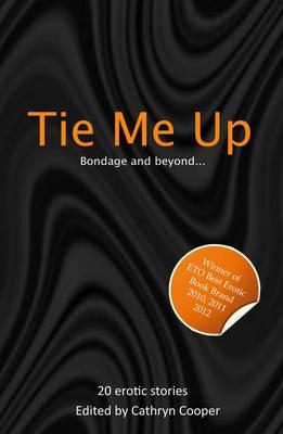 Tie Me Up - Xcite Me Series 6 (Paperback)