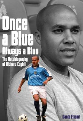 Once a Blue, Always a Blue: The Autobiography of Richard Edghill (Hardback)