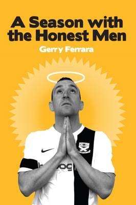 A Season with the Honest Men: Behind the Scenes of the Professional Game (Paperback)