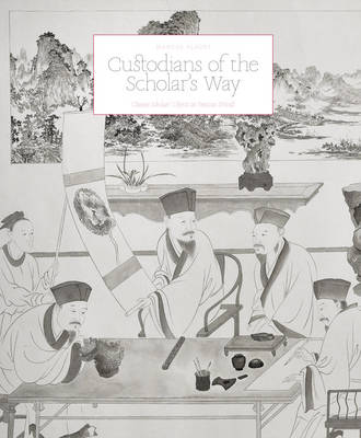 Custodians of the Scholar's Way: Chinese Scholars' Objects in Precious Woods (Paperback)