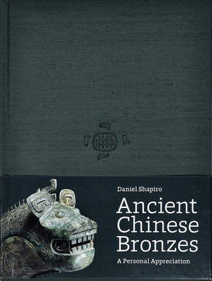 Ancient Chinese Bronzes: A Personal Appreciation (Hardback)