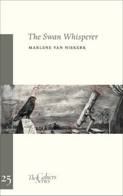 The Swan Whisperer: The Cahier Series 25 (Paperback)