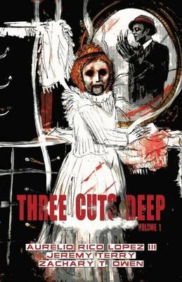 Three Cuts Deep, Volume 1 (Paperback)
