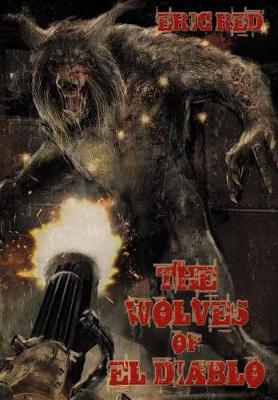 The Wolves of El Diablo - Men Who Walk Like Wolves 2 (Hardback)