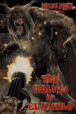 The Wolves of El Diablo - Men Who Walk Like Wolves 2 (Paperback)