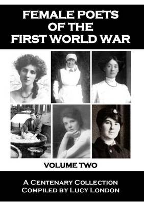 Female Poets of the First World War: Volume 2 (Paperback)