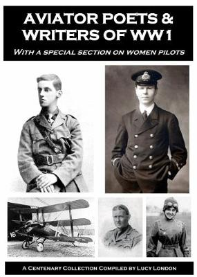 Aviator Poets & Writers Of WW1: with a special section on women pilots (Paperback)